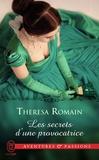 Theresa Romain - Les secrets d'une provocatrice.