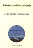 Thérèse Abdelaziz - Je m'appelle Atlantique.