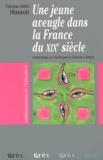 Thérèse-Adèle Husson - Une jeune aveugle dans la France du XIXe siècle.