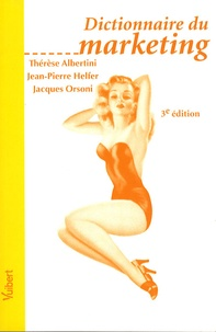 Thérèse Albertini et Jean-Pierre Helfer - Dictionnaire du marketing.