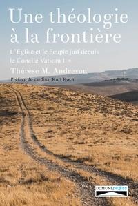 Thérèse Andrevon - Une théologie à la frontière - L'Eglise et le peuple juif depuis le concile Vatican II Tome 1.