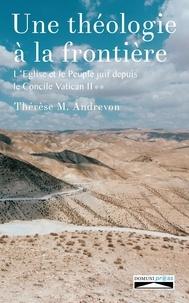 Une théologie à la frontière - LEglise et le peuple juif depuis le concile Vatican II Tome 2.pdf