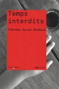 Thérèse Aouad Basbous - Temps interdits.