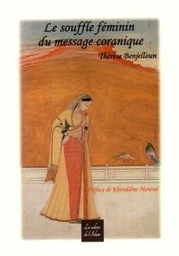 Thérèse Benjelloun - Le souffle féminin du message coranique.