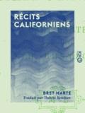Thérèse Bentzon et Bret Harte - Récits californiens.