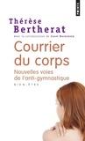 Thérèse Bertherat - Courrier du corps - Nouvelles voies de l'anti-gymnastique.
