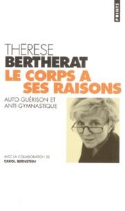 Thérèse Bertherat - Le corps a ses raisons - Auto-guérison et anti-gymnastique.