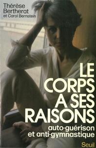 Thérèse Bertherat - Le corps a ses raisons - Auti-guérison et anti-gymnastique.