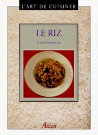 Thérèse Berweger - L'art de cuisiner - Le riz.