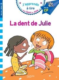 Thérèse Bonté - J'apprends à lire avec Sami et Julie  : La dent de Julie - Fin de CP, niveau 3.