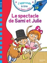 Thérèse Bonté et Sandra Lebrun - J'apprends à lire avec Sami et Julie  : Le spectacle de Sami et Julie - Fin de CP, niveau 3.