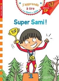 Thérèse Bonté - J'apprends à lire avec Sami et Julie  : Super Sami ! - Début de CP, niveau 1.