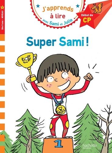 Thérèse Bonté - J'apprends à lire avec Sami et Julie  : Super Sami !.