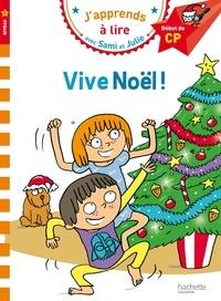 Thérèse Bonté - J'apprends à lire avec Sami et Julie  : Vive Noël ! - Début de CP, niveau 1.