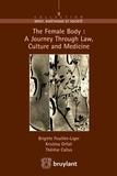Thérèse Callus et Brigitte Feuillet – Liger - The Female Body : A journey through Law, Culture and Medicine.