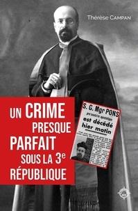 Thérèse Campan - Un crime presque parfait sous la 3e République.
