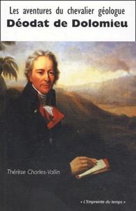 """Thérèse Charles-Vallin - """"Les aventures du chevalier géologue Déodat de Dolomieu""""."""