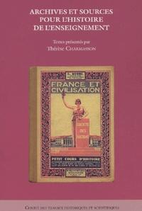 Thérèse Charmasson et  Collectif - Archives et sources pour l'histoire de l'enseignement.