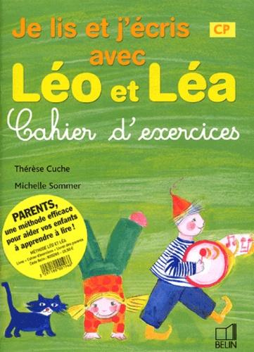 Thérèse Cuche et Michelle Sommer - Je lis et j'écris avec Léo et Léa CP - Cahier d'exercices.