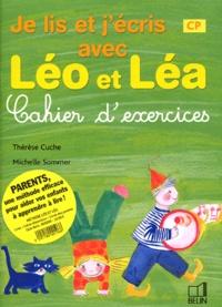 Thérèse Cuche et Michelle Sommer - Je lis et j'écris avec Léo et Léa - Cahier d'exercices, CP.