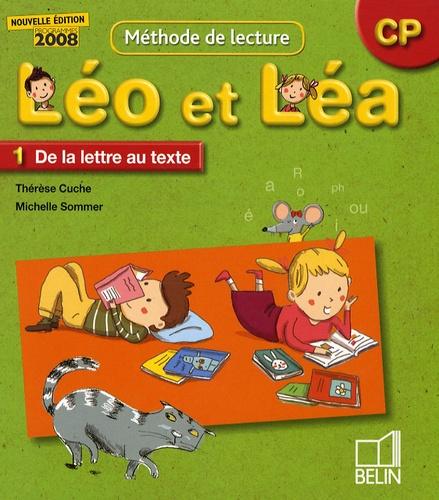 Thérèse Cuche et Michelle Sommer - Méthode de lecture CP Léo et Léa - Manuel 1, De la lettre au texte.