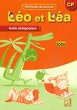 Thérèse Cuche et Laurence Gaudin - Méthode de lecture Léo et Léa CP - Guide pédagogique.