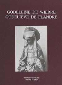 Thérèse Cuvelier et Janine Watrin - Godeleine de Wierre, Godelieve de Flandre.