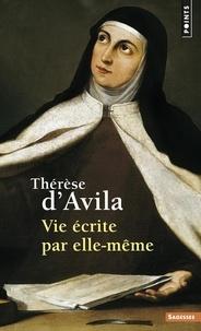 Thérèse d'Avila et Gregoire de Saint joseph - Vie écrite par elle-même.