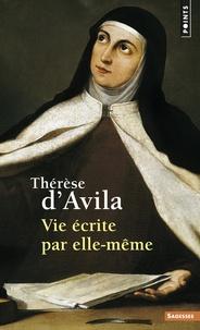 Vie écrite par elle-même -  Thérèse d'Avila |
