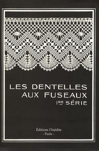 Thérèse de Dillmont - Les dentelles aux fuseaux - Première série.