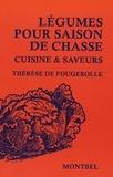 Thérèse de Fougerolle - Légumes pour saison de chasse - Cuisine & saveurs.