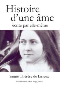 Thérèse de Lisieux - Histoire d'une âme écrite par elle-même.