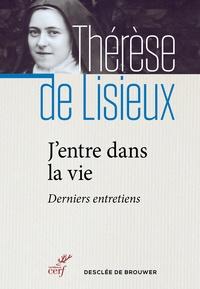 Thérèse de Lisieux - J'entre dans la vie.