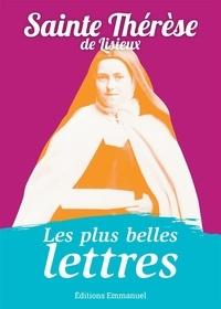 Thérèse de Lisieux - Les plus belles lettres de Thérèse de Lisieux.