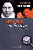 Thérèse de Lisieux - Les yeux et le coeur - Pensées 3.