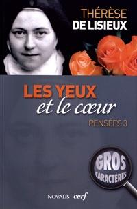 Les yeux et le coeur- Pensées 3 -  Thérèse de Lisieux |