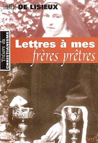 Thérèse de Lisieux - Lettres à mes frères prêtres.