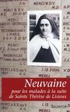 Thérèse de Lisieux - Neuvaine à Notre-Dame des Victoires pour les malades à la suite de Sainte Thérèse de Lisieux et de sa famille.
