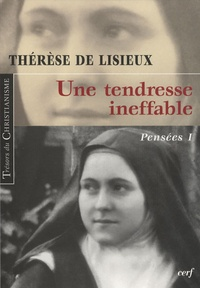 Thérèse de Lisieux - Pensées - Tome 1, Une tendresse ineffable.
