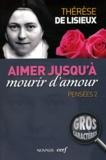 Thérèse de Lisieux - Pensées - Tome 2, Aimer jusqu'à mourir d'amour.