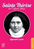 Thérèse de Lisieux - Sainte Thérèse de l'Enfant-Jésus - Apprendre à prier.