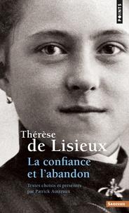 Thérèse de Lisieux et Patrick Autréaux - Thérèse de Lisieux, La confiance et l'abandon.