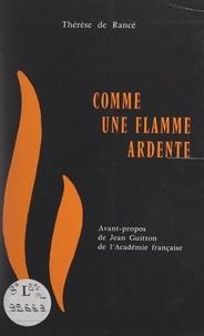 Thérèse de Rancé et Jean Guitton - Comme une flamme ardente - Victoire de Bonnault d'Houet, fidèle compagne de Jésus, 1781-1858.