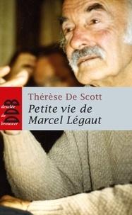 Thérèse de Scott - Petite vie de Marcel Légaut.