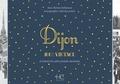Thérèse Dubuisson - Dijon 100 % vintage à travers la carte postale ancienne.