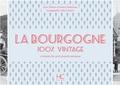 Thérèse Dubuisson et Daniel Dubuisson - La Bourgogne 100 % vintage à travers la carte postale ancienne.