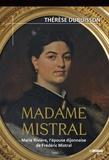 Thérèse Dubuisson - Madame Mistral - Marie Rivière, l'épouse dijonnaise de Frédéric Mistral.