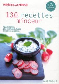 Thérèse Ellul-Ferrari - 130 recettes minceur.
