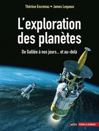 Thérèse Encrenaz et James Lequeux - L'exploration des planètes - De Galilée à nos jours... et au-delà.