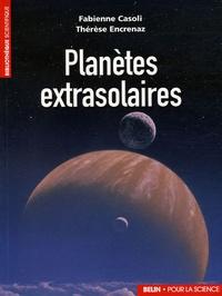 Thérèse Encrenaz et Fabienne Casoli - Planètes extrasolaires - Les nouveaux mondes.